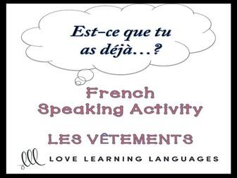 GCSE FRENCH: VÊTEMENTS - French Speaking Activity: Est-ce que tu as déjà…?