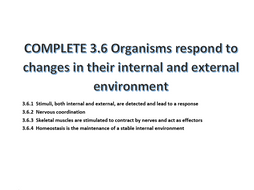 COMPLETE: 3.6 Organisms respond to changes in their internal and external environments