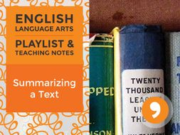 Summarizing a Text – Playlist and Teaching Notes