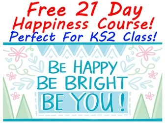 FREE KS2 21 Day Happiness Course For Kids And Teachers - Really works!