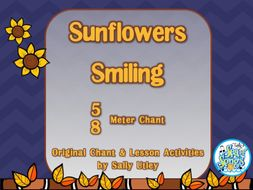 Sunflowers Smiling - A Fall Chant in 5/8 Meter
