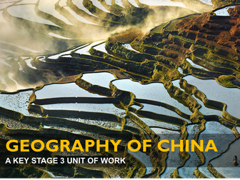 Geography of China - A Key Stage 3 Unit of Work