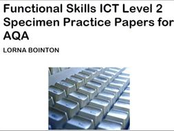 Functional Skills ICT Level 2:  Practice Papers (AQA)