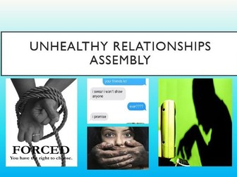 Unhealthy Relationships Assembly/Lesson - Sex & Relationships