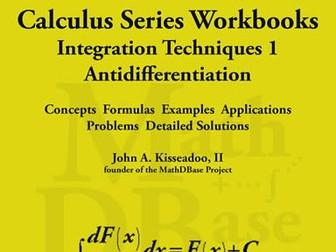 Calculus Series Workbooks - Integration Techniques 1 - Antidifferentiation