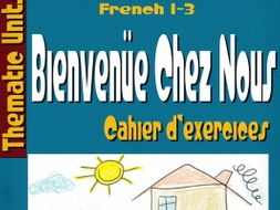 Bienvenüe Chez Nous Thematic Unit Workbook- Cahier d'Exercices