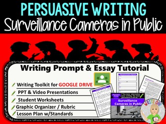 Persuasive Writing Lesson / Prompt – Digital Resource – Surveillance Cameras in Public – High School