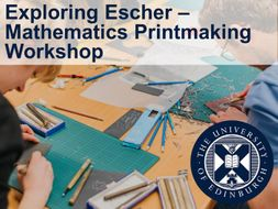 Exploring Escher – Mathematics Printmaking Workshop