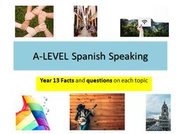 A-Level Spanish Year 13- Speaking- Key facts and questions on each topic