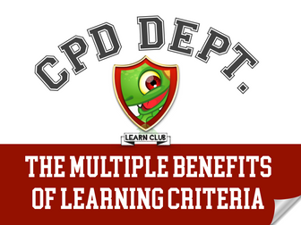 The Multiple Benefits of Learning Criteria - CPD