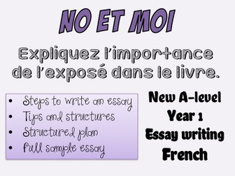 No et moi - BOOK STUDY - Essay writing (1) - Full essay + tips - Year 1 - A-level - French
