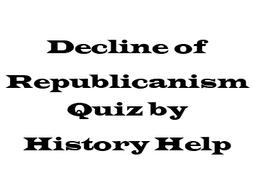 Decline of Republicanism Revision Quiz