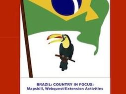 Brazil: Country in Focus(Webquest/Mapskill/Extension Activities