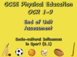 GCSE OCR PE (2.1) Socio-Cultural Influences  - End of Unit Test