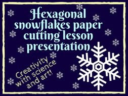 Christmas / Winter lesson: hexagonal snowflakes paper cut