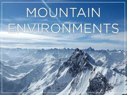 Mountain Environments - KS2 - medium term planning + vocabulary & topic title pages