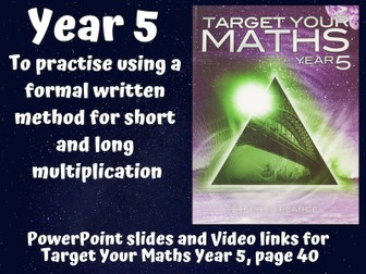 To practise using a formal written method for short and long multiplication (Year 5)