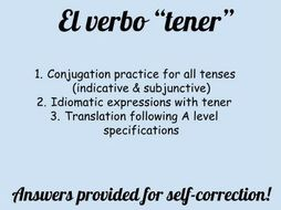 Verb tener. Conjugation practice, idiomatic expressions and A Level  translation. Answers provided