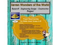 7 Wonders of the World:  Research - Engineering Design - Construction Project