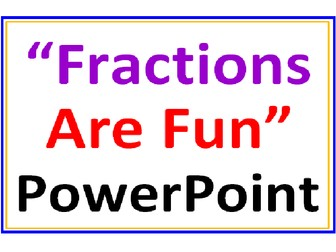 Fractions Are Fun PowerPoint Lesson