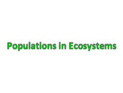 Populations in Ecosystems