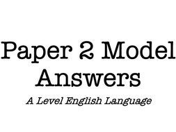 Paper 2 Model Answers A Level English Language by