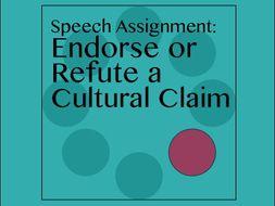 12th Grade English Speech Assignment: Endorse or Refute a Cultural Claim