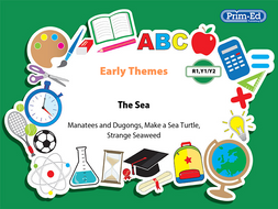 EARLY THEMES: THE SEA - EARTH – MANATEES AND DUGONGS, ETC EBOOK UNIT (Reception, Y1/P2, Y2/P3)