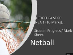 EDEXCEL GCSE PE: Netball NEA 1 Student Assessment and Progress sheet.