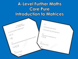 A-Level Further Maths: Core Pure - Introduction to Matrices