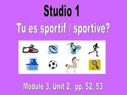 Studio 1, Module 3, Unit 2: Tu es sportif/sportive?