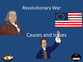 The American Revolution - Causes and Issues