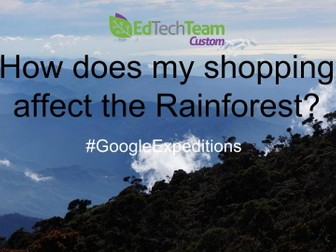 Shopping, Palm Oil and the Rainforest  - #GoogleExpedition
