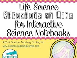 Life Science - Structure of Life for Interactive Science Notebooks