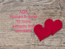 AQA Romeo & Juliet 15 more extracts & questions