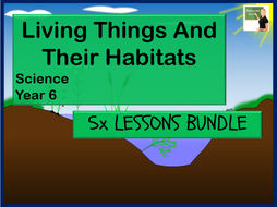 Science Year 6 Living Things and Their Habitats BUNDLE!