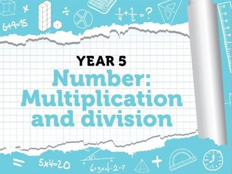 Year 5 - Multiplication and Division - Week 8