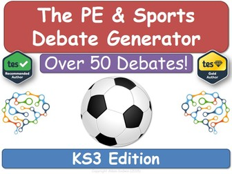 The PE & Sports Debate Generator (KS3, PE, Physical Education)