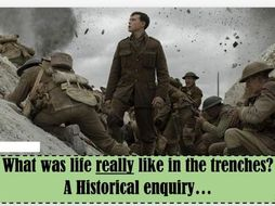What was the trenches really like? Historical Enquiry