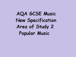 AQA GCSE Music New Specification Area of Study 2 - Popular Music