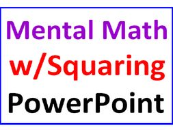 Mental Math with Squaring & Square Roots PowerPoint Lesson
