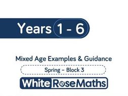 White Rose Maths - Mixed Age Schemes by Year Group - Spring - Block 3