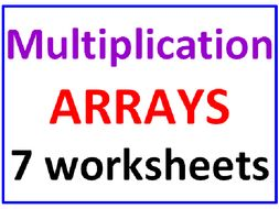 Multiplication ARRAYS  (7 Worksheets)