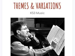 KS3 Music - Themes & Variations - (Full SOW) - Presentations, Resources and Work Book