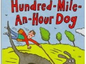 The Hundred-Mile-An-Hour Dog. Guided Reading / Comprehension Pack