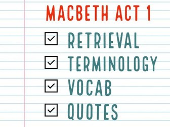 Macbeth Act 1 Consolidation / Revision Tasks