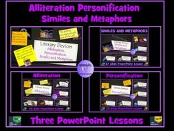 Similes and Metaphors, Personification and Alliteration : Three PowerPoint Lessons