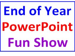 End of the Year PowerPoint Fun Show (A Unique Lesson)