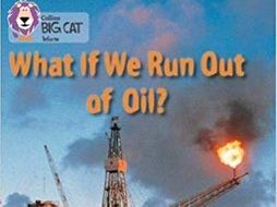 What If We Run Out of Oil? (Collins Big Cat Readers)