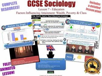 Educational Achievement (1) - Poverty, Wealth & Class-  Education L7/20 [ AQA GCSE Sociology - 8192]